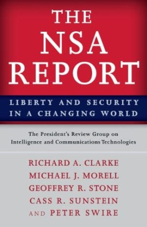 the nsa report liberty and security in a changing world by Richard A Clarke